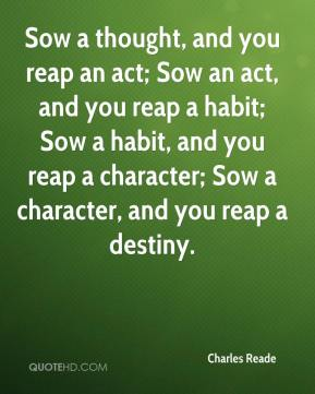 "we reap what we sow 43 thoughts on "" as you sow, so shall you reap- proverb "" meloheart april 1, 2015 at 6:04 pm wonderfully written  or ""we reap what we sow."