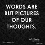 john-dryden-poet-words-are-but-pictures-of-our