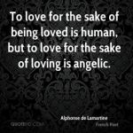 alphonse-de-lamartine-poet-quote-to-love-for-the-sake-of-being-loved