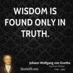 johann-wolfgang-von-goethe-wisdom-quotes-wisdom-is-found-only-in