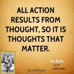 sai-baba-leader-quote-all-action-results-from-thought-so-it-is