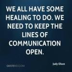 judy-olson-quote-we-all-have-some-healing-to-do-we-need-to-keep-the