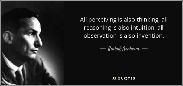 quote-all-perceiving-is-also-thinking-all-reasoning-is-also-intuition-all-observation-is-also-rudolf-arnheim-56-38-61