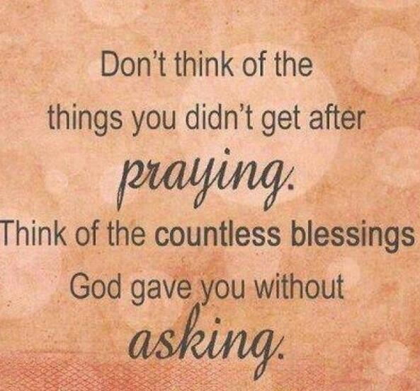 dont-think-of-the-things-you-didnt-get-after-praying-blessing-quote